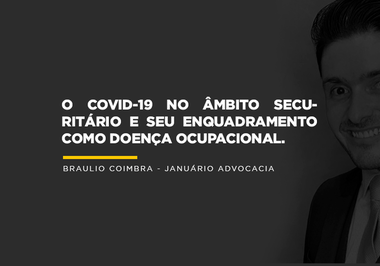 O Covid-19 no âmbito securitário e seu enquadramento como doença ocupacional